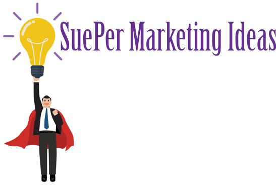 SuePer Marketing Ideas